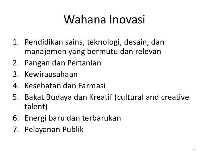 Wahana Inovasi1. Pendidikan sains, teknologi, desain, dan   manajemen yang bermutu dan relevan2. Pangan dan Pertanian3. Ke...