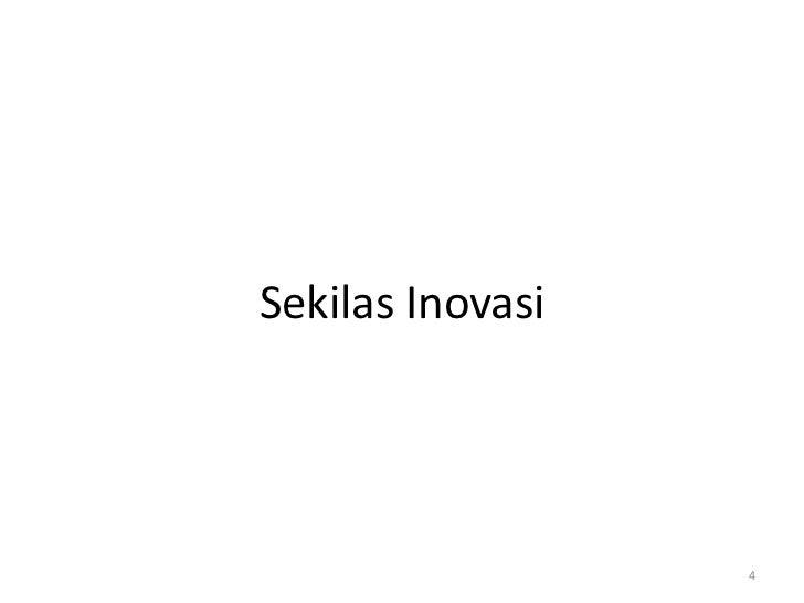 Sekilas Inovasi                  4