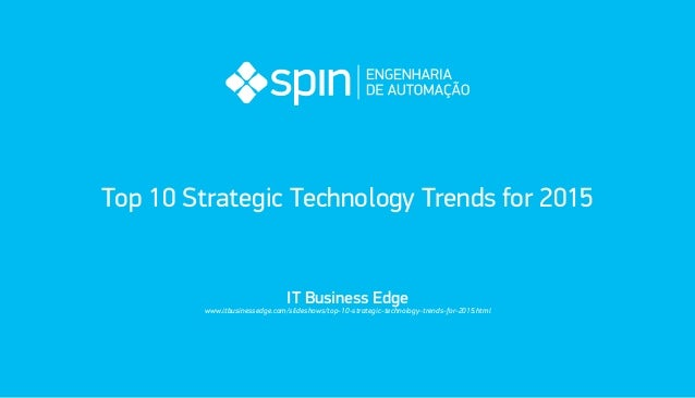 Top 10 Strategic Technology Trends for 2015  IT Business Edge  www.itbusinessedge.com/slideshows/top-10-strategic-technolo...