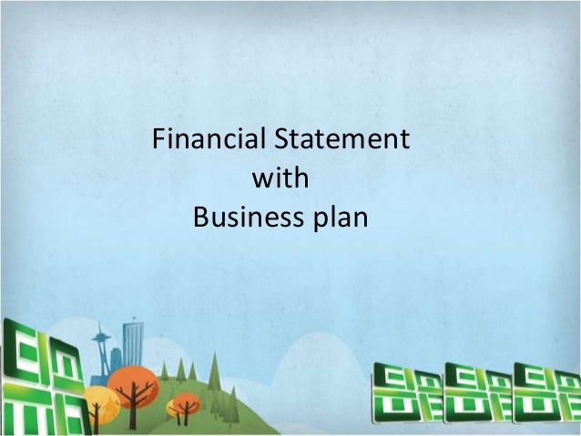 Financial Statement with Business plan