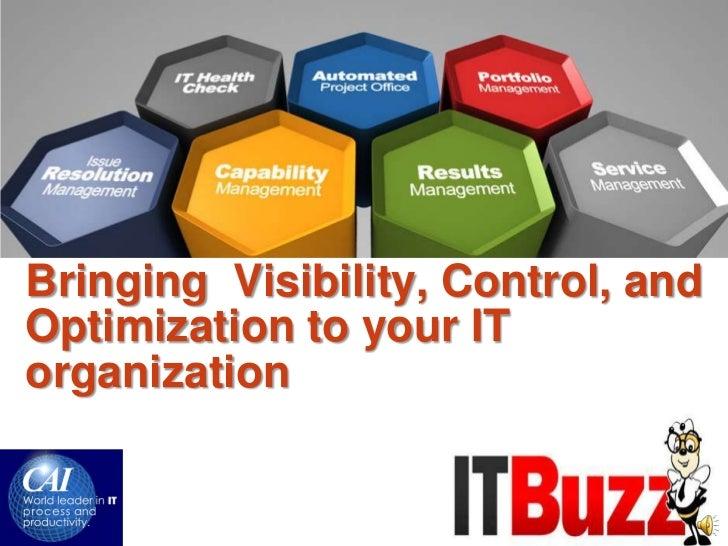 Bringing Visibility, Control, andOptimization to your ITorganization