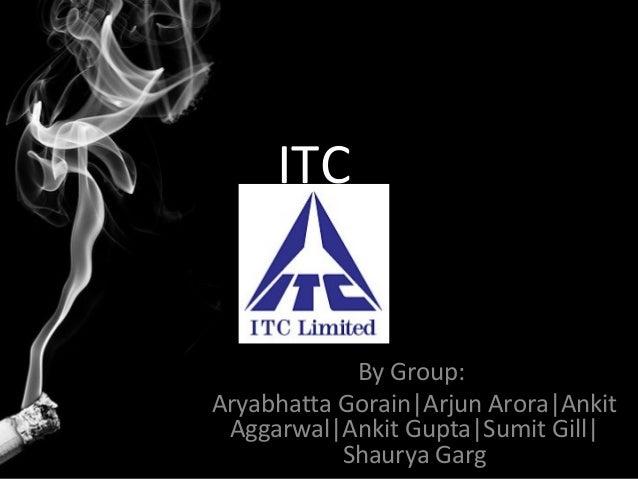 ITC            By Group:Aryabhatta Gorain|Arjun Arora|Ankit Aggarwal|Ankit Gupta|Sumit Gill|           Shaurya Garg