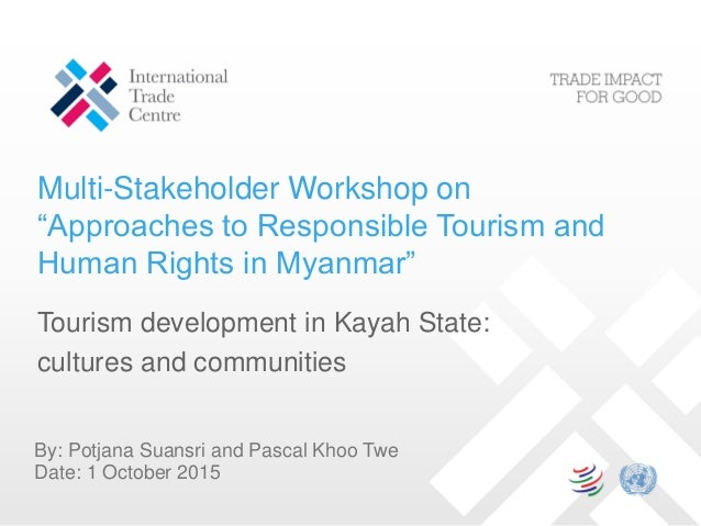 "Multi-Stakeholder Workshop on ""Approaches to Responsible Tourism and Human Rights in Myanmar"" Tourism development in Kayah..."