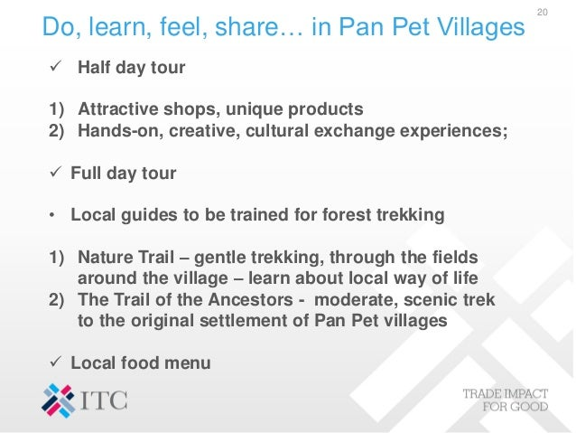 Do, learn, feel, share… in Pan Pet Villages 20  Half day tour 1) Attractive shops, unique products 2) Hands-on, creative,...