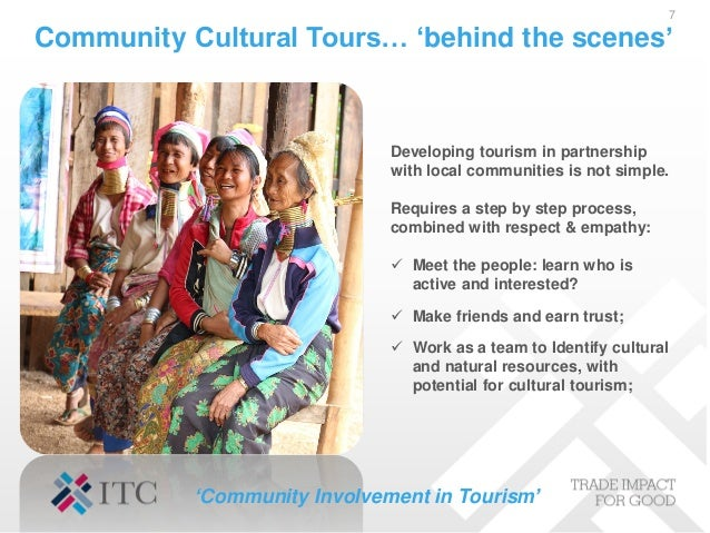 Community Cultural Tours… 'behind the scenes' 7 Developing tourism in partnership with local communities is not simple. Re...