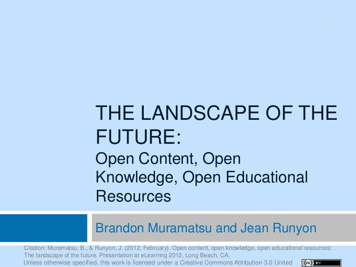 1                          THE LANDSCAPE OF THE                          FUTURE:                          Open Content, Op...