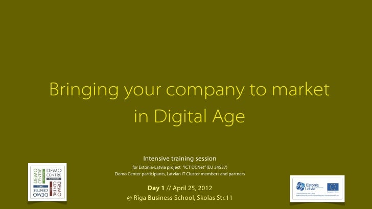 Bringing your company to market          in Digital Age                     Intensive training session              for Es...