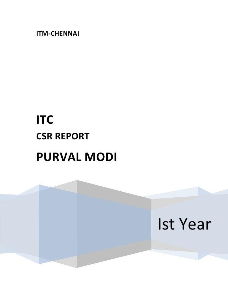 ITM-CHENNAI     ITC CSR REPORT  PURVAL MODI                   Ist Year