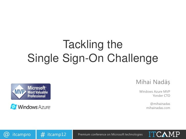 Tackling the          Single Sign-On Challenge                                                                   Mihai Nad...