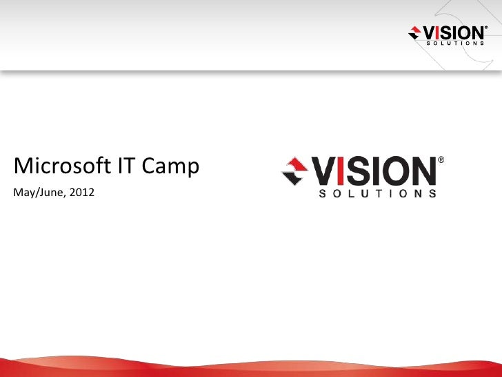 Microsoft IT CampMay/June, 2012