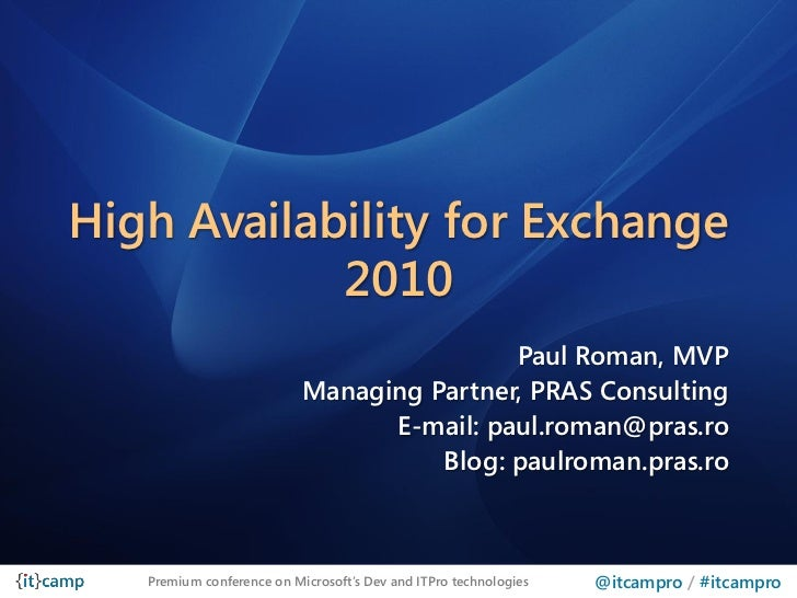 High Availability for Exchange            2010                                           Paul Roman, MVP                  ...
