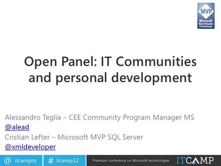 Open Panel: IT Communities       and personal developmentAlessandro Teglia – CEE Community Program Manager MS@aleadCristia...