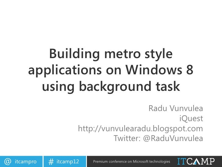 Building metro style        applications on Windows 8          using background task                                      ...