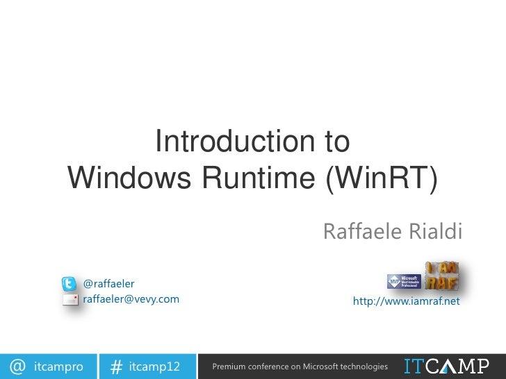 Introduction to         Windows Runtime (WinRT)                                                           Raffaele Rialdi ...