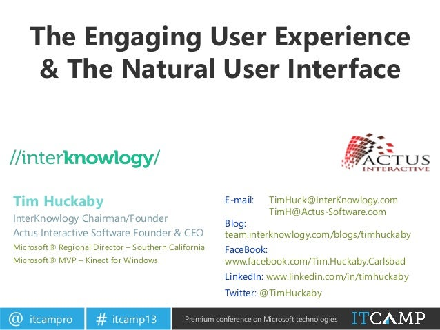 itcampro@ itcamp13# Premium conference on Microsoft technologiesThe Engaging User Experience& The Natural User InterfaceTi...