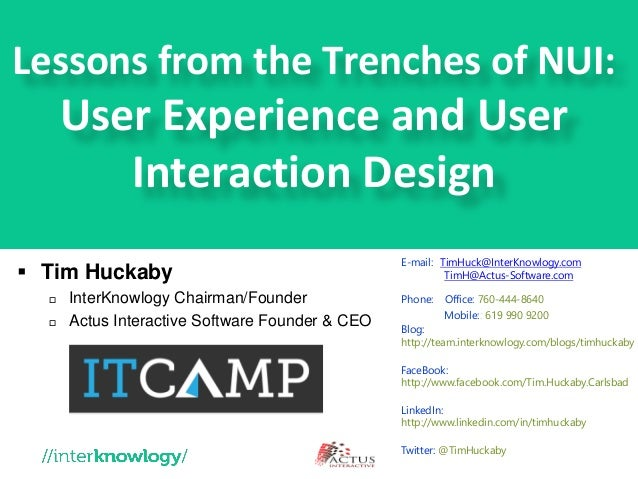 Lessons from the Trenches of NUI: User Experience and User Interaction Design  Tim Huckaby  InterKnowlogy Chairman/Found...