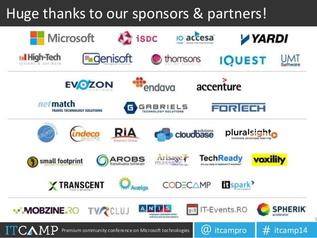 Premium community conference on Microsoft technologies itcampro@ itcamp14# Huge thanks to our sponsors & partners! 1