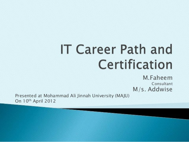 M.Faheem Consultant M/s. Addwise Presented at Mohammad Ali Jinnah University (MAJU) On 10th April 2012