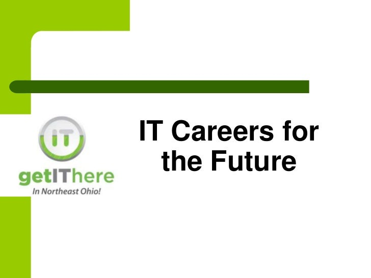 IT Careers for  the Future