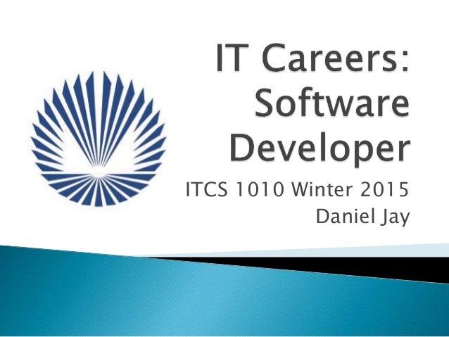 ITCS 1010 Winter 2015 Daniel Jay