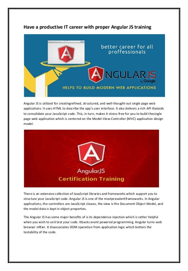 Have a productive IT career with proper Angular JS training Angular JS is utilized for creatingrefined, structured, and we...