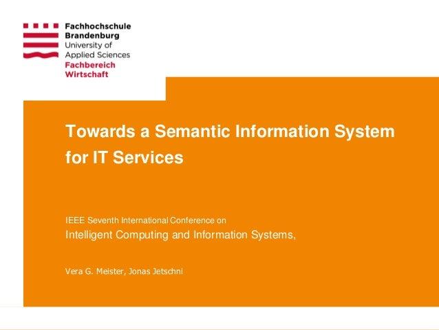 International Symposium on Decision Support Systems • Cairo • December 2015 1 Vera G. Meister, Jonas Jetschni Towards a Se...