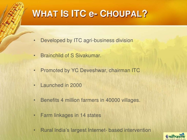 itc e choupal in india E-choupal – an initiative of itc jun 2017  india ms swaminathan research foundation (mssrf) telecentres focus areas development and.