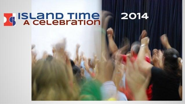 Island Time 2014 A celebration