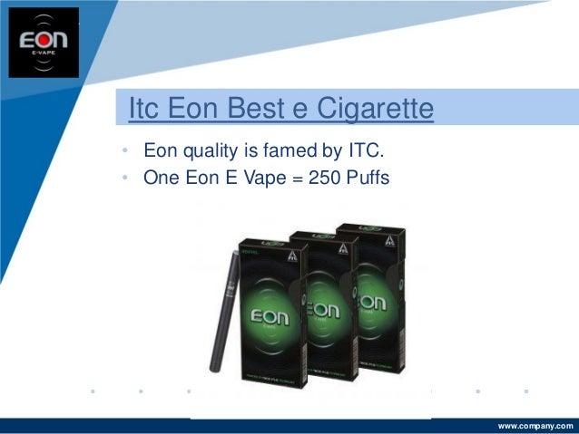 www.company.com Itc Eon Best e Cigarette • Eon quality is famed by ITC. • One Eon E Vape = 250 Puffs Company LOGO