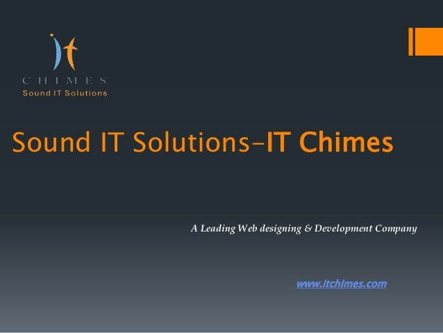 Sound IT Solutions-IT Chimes A Leading Web designing & Development Company  www.itchimes.com