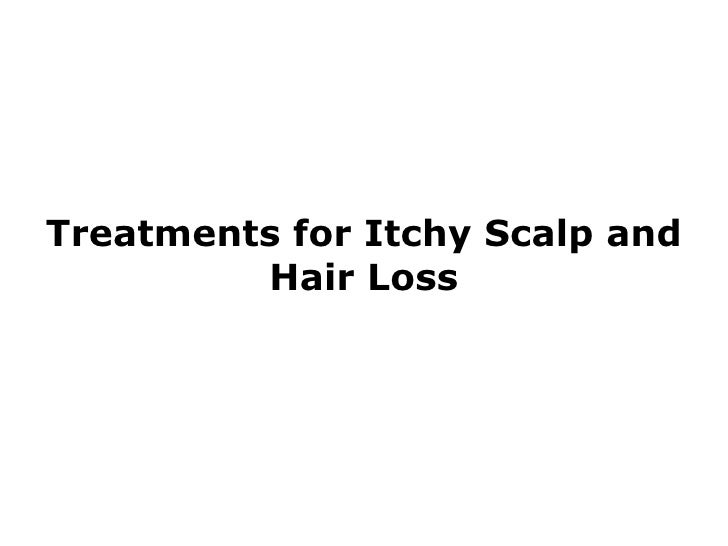 Treatments for Itchy Scalp and Hair Loss