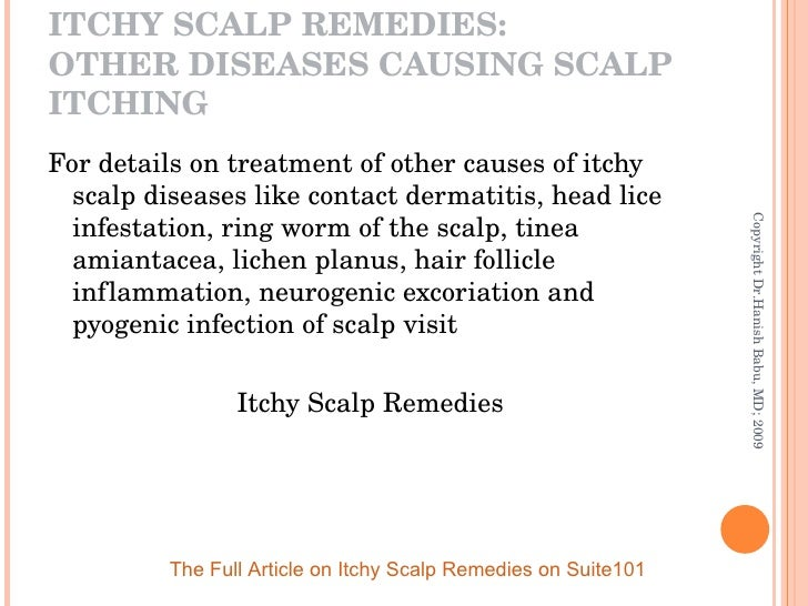 <ul><li>For details on treatment of other causes of itchy scalp diseases like contact dermatitis, head lice infestation, r...