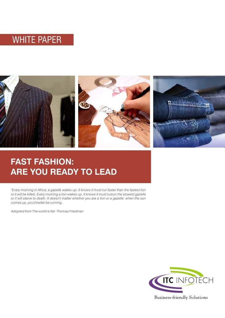 """WHITE PAPERFAST FASHION:ARE YOU READY TO LEAD""""Every morning in Africa, a gazelle wakes up. It knows it must run faster tha..."""