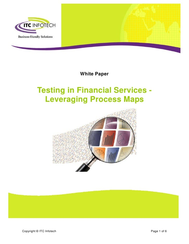 Testing in Financial Services: Leveraging Process Maps                           White Paper          Testing in Financial...