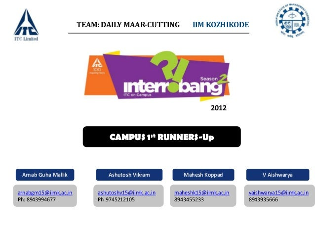 TEAM: DAILY MAAR-CUTTING           IIM KOZHIKODE                                                                 2012     ...