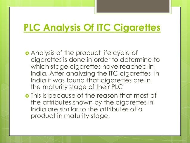 product life cycle of gold flake cigeerate Itc manufactures a range of cigarette brands, including india kings, classic,  gold flake  itc's smaller rival golden tobacco has already decided to resume  production  at over rs 350 crore per day for tobacco product manufacturers   recovery cycle, pick stocks with these qualities, says aegon life cio.
