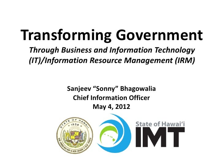 Transforming Government Through Business and Information Technology (IT)/Information Resource Management (IRM)          Sa...