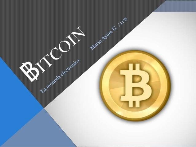 ¿QUÉ ES EL BITCOIN? Bitcoin es una moneda, como el euro o el dólar estadounidense, que sirve para intercambiar bienes y se...