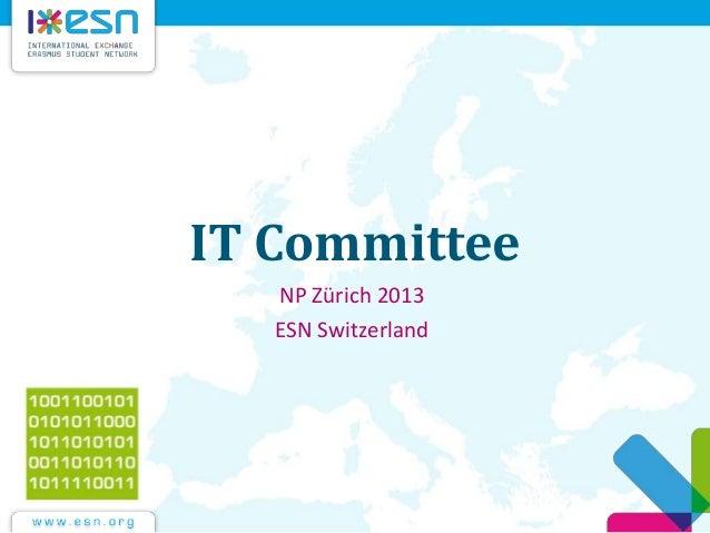 IT Committee NP Zürich 2013 ESN Switzerland
