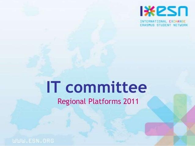 IT committee Regional Platforms 2011