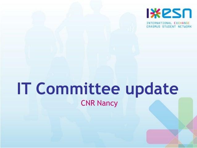 IT Committee update CNR Nancy