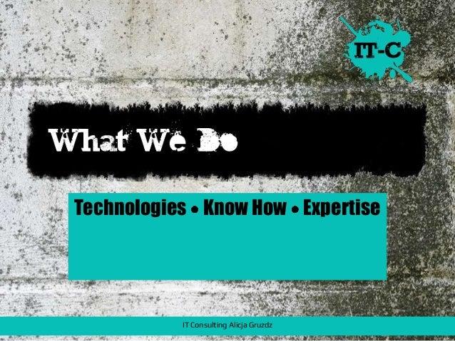 Technologies Know How Expertise IT Consulting Alicja Gruzdz