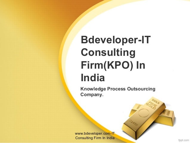 Bdeveloper-IT Consulting Firm(KPO) In India Knowledge Process Outsourcing Company. www.bdeveloper.com-IT Consulting Firm I...