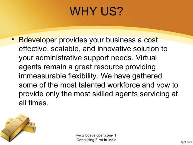 WHY US? • Bdeveloper provides your business a cost effective, scalable, and innovative solution to your administrative sup...