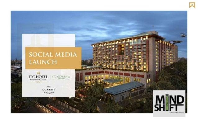 ITC Gardenia - Social Media Launch Strategy