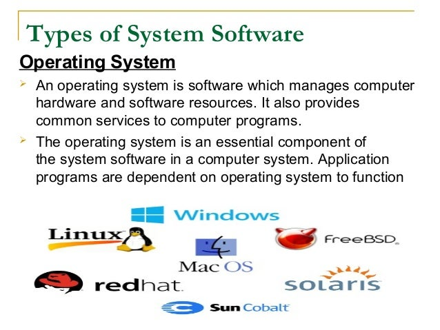 types of software systems Types of software practical computer systems divide software systems into three major classes[citation needed]: system software, programming software and application.