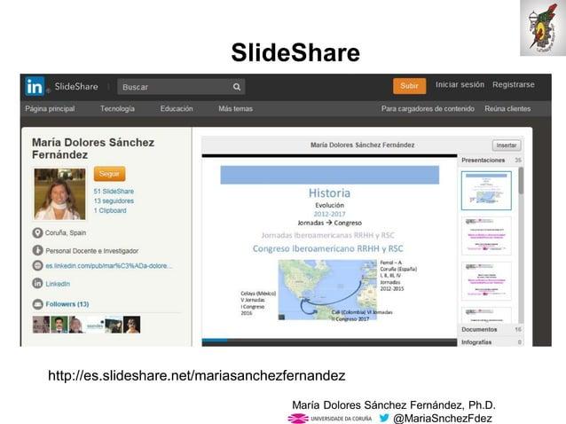 Mar�a Dolores S�nchez Fern�ndez, Ph.D. @MariaSnchezFdez SlideShare http://es.slideshare.net/mariasanchezfernandez