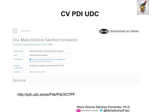 Mar�a Dolores S�nchez Fern�ndez, Ph.D. @MariaSnchezFdez CV PDI UDC http://pdi.udc.es/es/File/Pdi/XC7PF