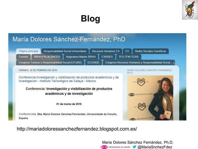 Mar�a Dolores S�nchez Fern�ndez, Ph.D. @MariaSnchezFdez Blog http://mariadoloressanchezfernandez.blogspot.com.es/