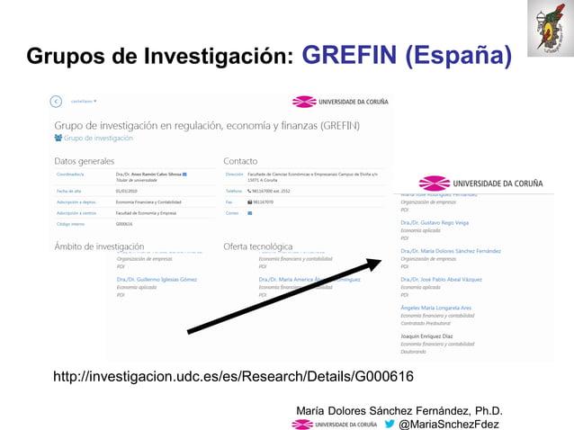 Mar�a Dolores S�nchez Fern�ndez, Ph.D. @MariaSnchezFdez Grupos de Investigaci�n: GREFIN (Espa�a) http://investigacion.udc....